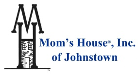 Mom's House®, Inc. of Johnstown
