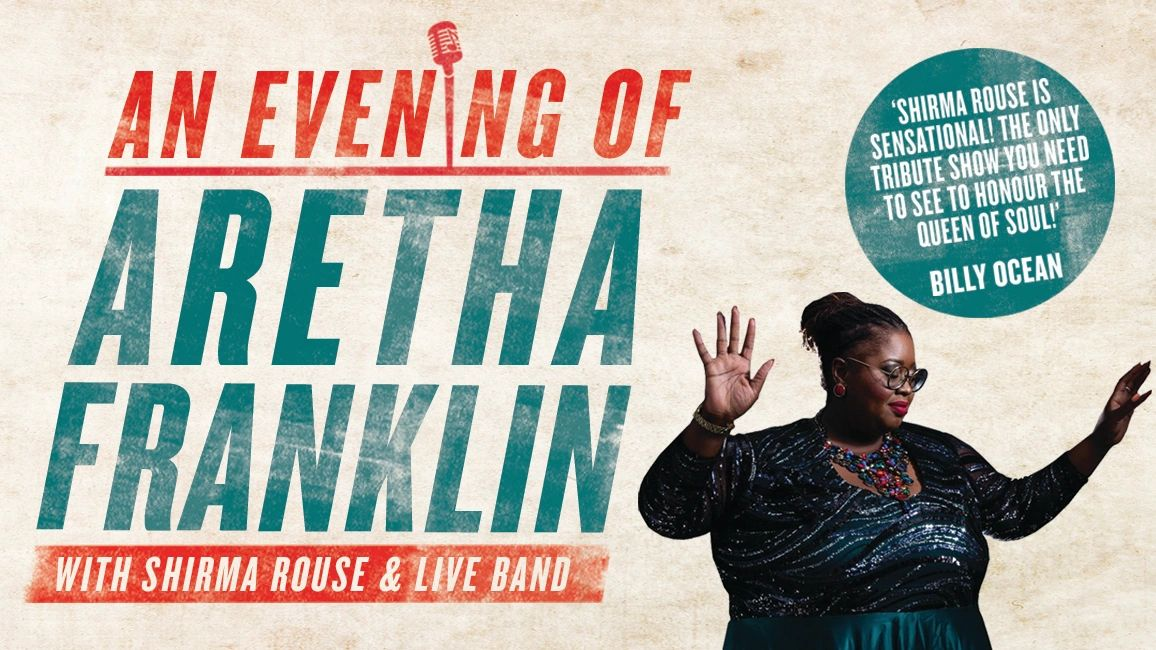 Hero image promoting 'An evening of Aretha Franklin' with Shirma Rouse and a live band