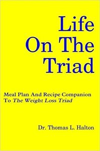 A picture of the cover of Dr. Halton's book, Life On The Triad