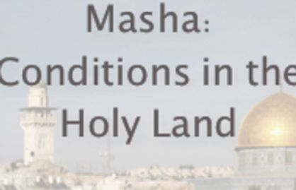 the play Masha: Conditions in the Holy Land