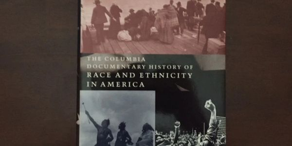 the book Columbia Documentary History of Race and Ethnicity in America