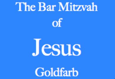 The play The Bar Mitzvah of Jesus Goldfarb