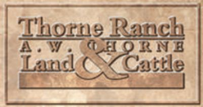 The present day Thorne Ranch is still located in northeast Oklahoma.  A. W. Thorne Land & Cattle
