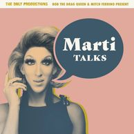 Marti Talks Pod Cast  Produced by Mitch Ferrino & Bob The Drag Queen