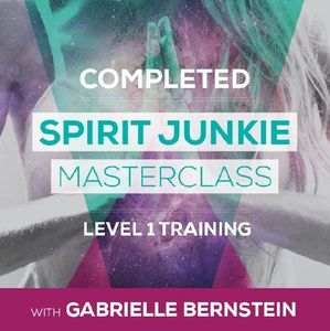 Spirit Junkie Masterclass Level One Training with Gabrielle Bernstein a course in miracles