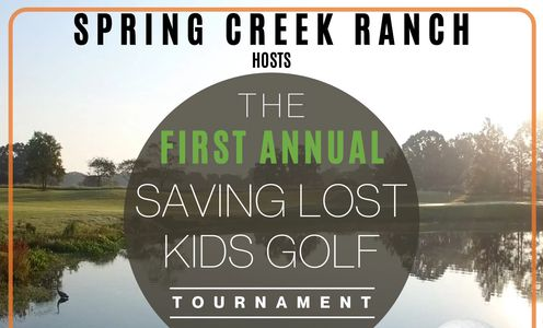 Saving Lost Kids First Annual Golf Tournament at Spring Creek Ranch