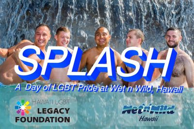 SPLASH, SPLASH Hawaii, Gay Water Park Party, Wet N Wild Hawaii, Gay Hawaii, LGBT Hawaii, Gay Party