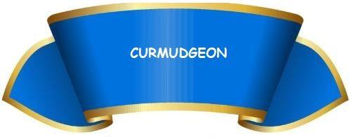 Trying To Avoid Onset Of Curmudgeonhood >> Curmudgeonhood Claimed