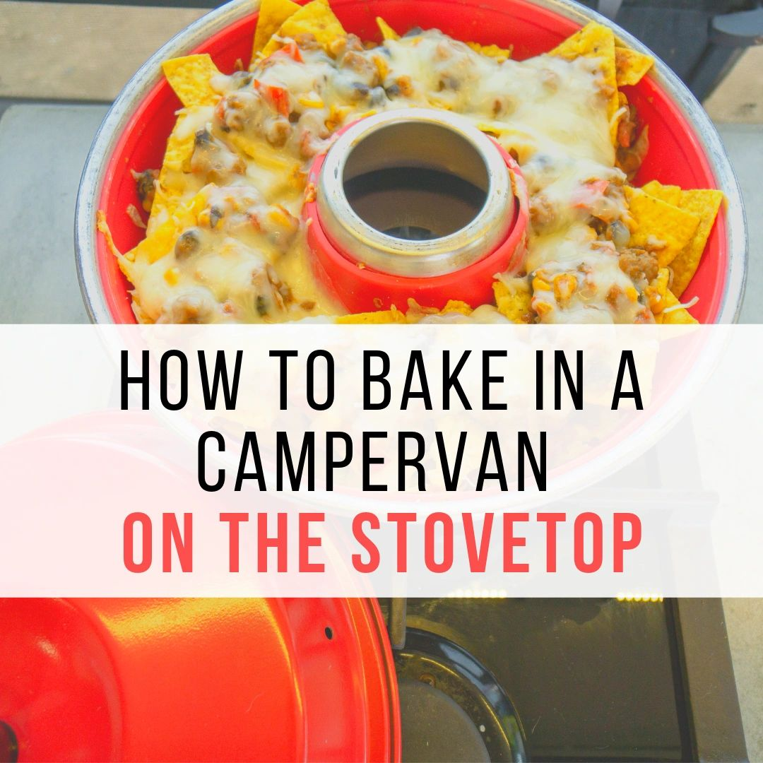 How to Bake in a Campervan on the Stovetop! Recipes Included