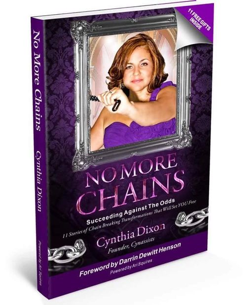 No More Chains- Succeeding Against The Odds- Cynthia Dixon