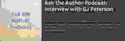 Ask The Author Podcast Interview with C.J. Peterson