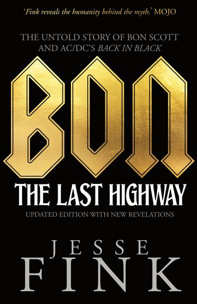 Bon: The Last Highway, Bon Scott, Jesse Fink