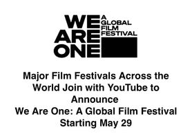 We Are One: A Global Film Festival Starting May 29