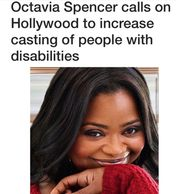 Octavia Spencer hopes to encourage Hollywood to cast talent with disabilities.