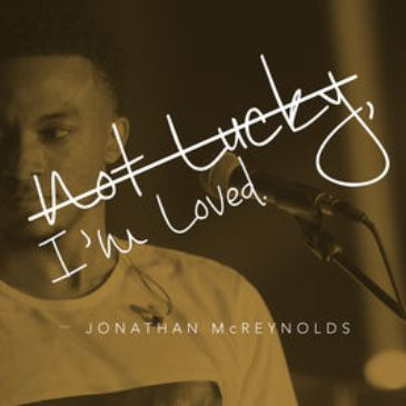 Jonathan McReynolds Not Lucky, I'm Loved