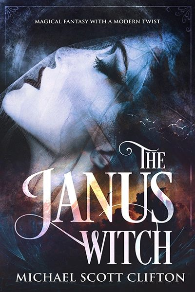 The Janus Witch by Author Michael Scott Clifton