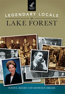 Legendary Locals of Lake Forest, published by Arcadia Publishing, available at amazon.com.