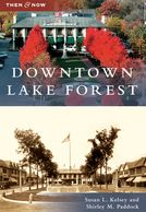 Downtown Lake Forest, published by Arcadia Publishing, available at amazon.com.