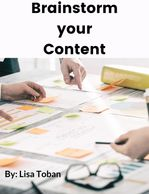 Brainstorm your Content - Free worksheet by Lisa Toban (Content Creator & Strategist)
