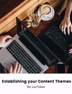 Establishing your Content Themes - Free worksheet by Lisa Toban (Content Creator & Strategist)