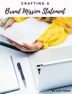 Crafting a Brand Mission Statement - Free worksheet by Lisa Toban (Content Creator & Strategist)