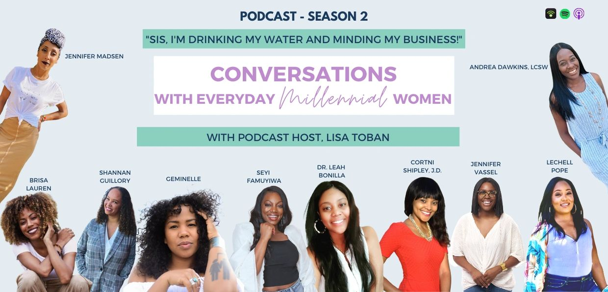 Conversations with Everyday Millennial Women - Podcast Host, Lisa Toban