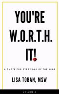 You're W.O.R.T.H It! Motivational Quotes for the Entire Year by Lisa Toban