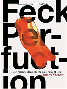 Feck Perfuction James Victore book inspiration for creatives