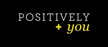 Positively You