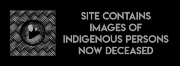 contains images of indigenous persons now deceased
