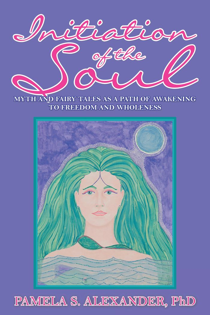 Book Initiation of the Soul: Myth and fairy tales as a path of awakening to freedom and wholeness.