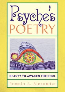 Psyche's Poetry: Beauty to awaken the soul. Book. Poems.