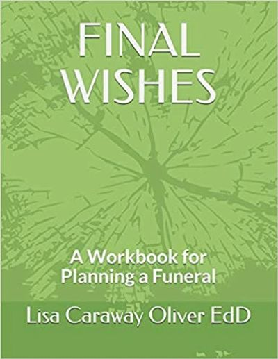 Final Wishes: A Workbook for Planning a Funeral.  Purchase of workbook comes with a fillable .pdf to update and distribute as required.