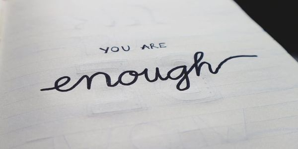 You are enough and never let anyone tell you otherwise.
