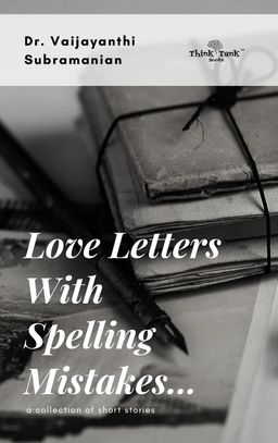 love letters with spelling mistakes by vaijayanthi subramanian, #loveletterswithspellingmistakes