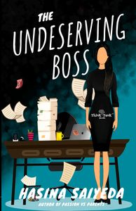 the undeserving boss, hasina saiyeda, think tank books, think tank novels, think tank platform