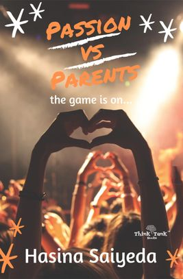 Passion Vs Parents, Passion Parents book by hasina saiyeda, Hasina Saiyeda book, think tank books