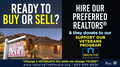 "Hire our Preferred Realtors to Buy & Sell your Home & they donate to "" Support Our Veterans"" program"