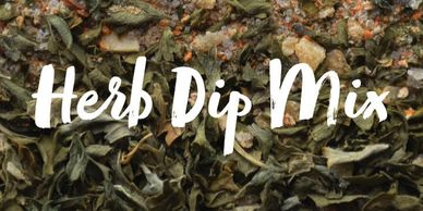 Herb Dip Mixes / Seasoning Each dip mix makes up to 3 batches.