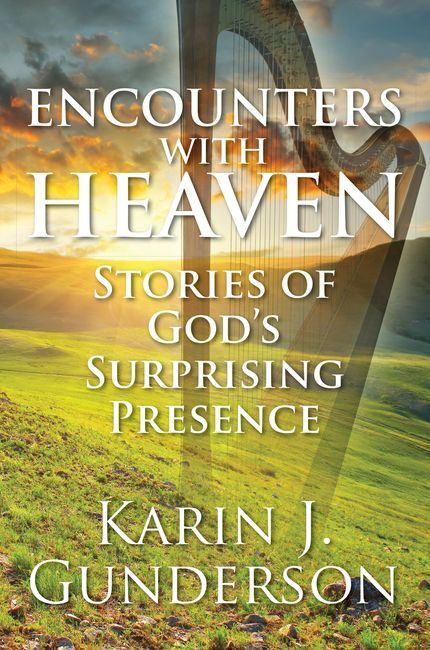 "Cover of book, ""Encounters with Heaven ~ Stories of God's Surprising Presence"" by Karin Gunderson"