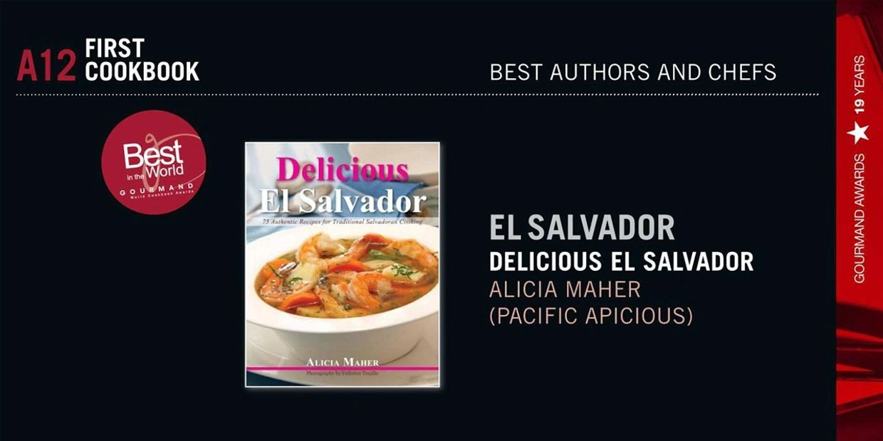 Delicious El Salvador, winner of the Gourmand award, Best In The World First Cookbook.