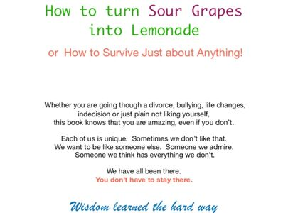"""How To Turn Sour Grapes into Lemonade."""