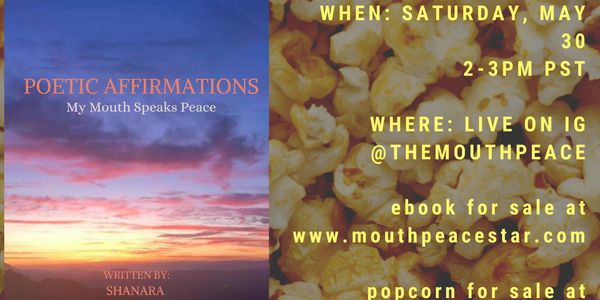 "Feat/ new material my new ebook ""Poetic Affirmations: My Mouth Speaks Peace""."