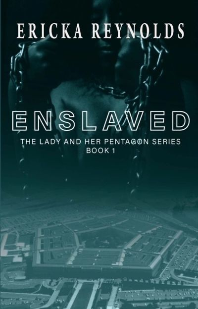 "Cover of the book ""Enslaved: The Lady and Her Pentagon"" by Ericka Reynolds"