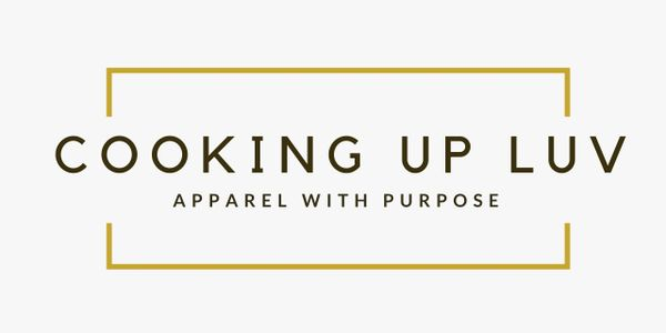 Cooking Up Love | Apparel With Purpose