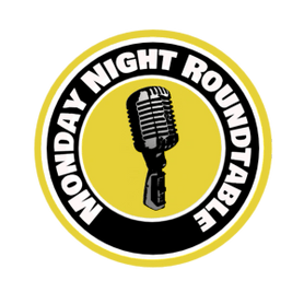 Monday Night Roundtable