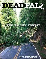 DEADFALL: The Fallen Forest by Tom Graham edited by Revision Division