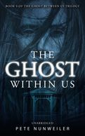 Cover of The Ghost Within Us, by Pete Nunweiler