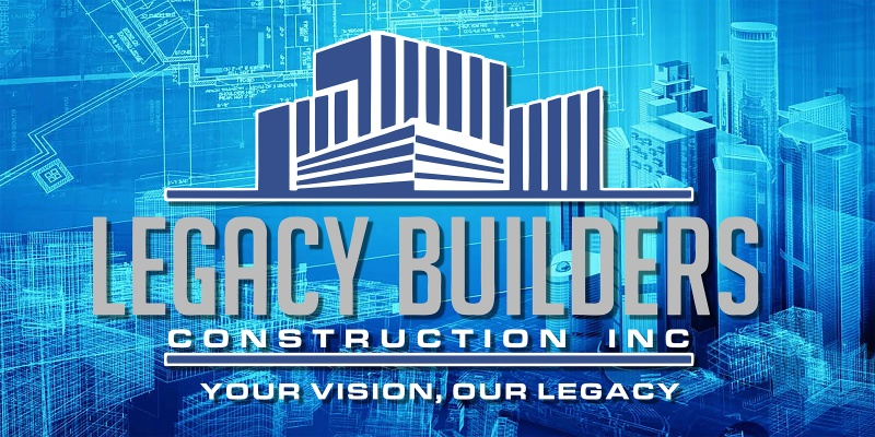 Legacy Builders Construction Inc.