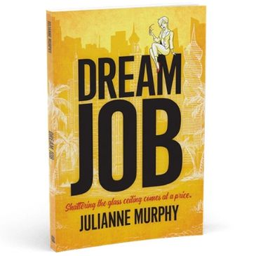 JuliAnne Murphy's best-selling memoir Dream Job: Shattering the Glass Ceiling Comes at a Price